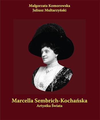 Marcella Sembrich-Kochańska - drugie życie artystki