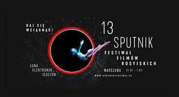13. Sputnik nad Polską - Festiwal Filmów Rosyjskich