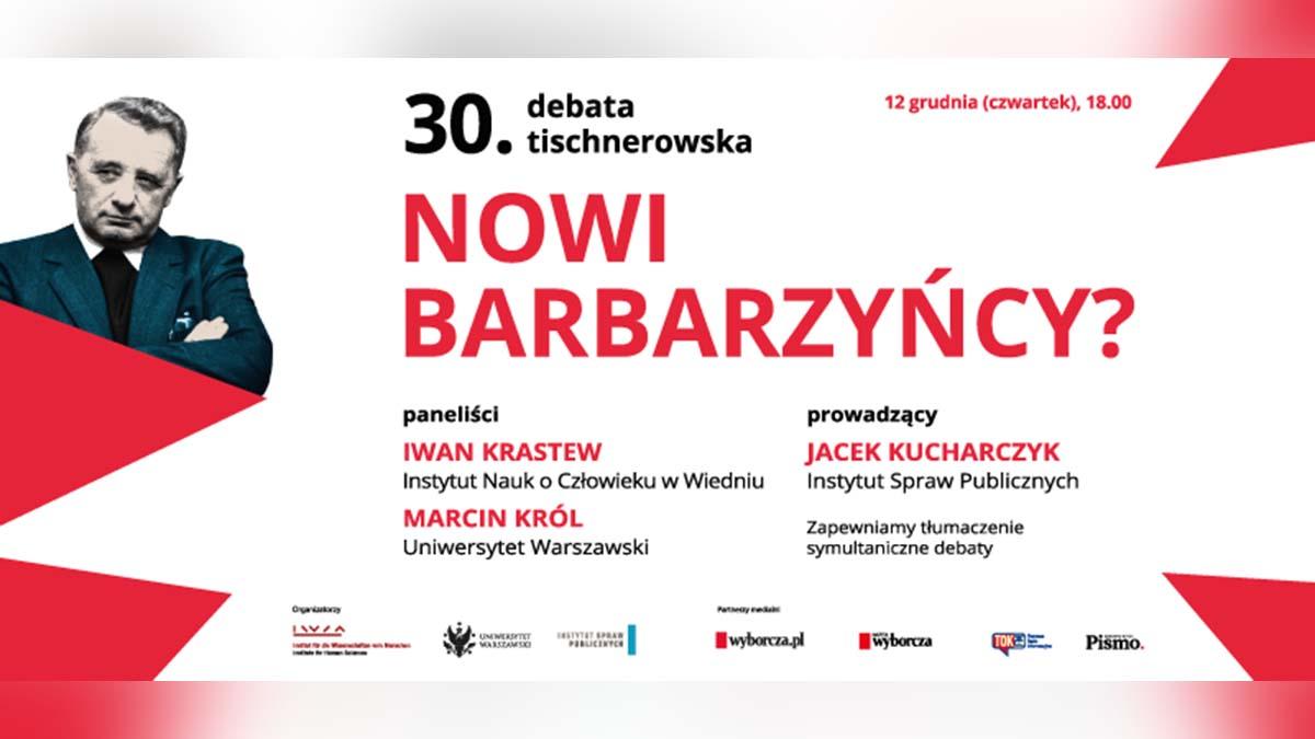30. debata tischnerowska - Nowi barbarzyńcy?