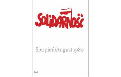 Solidarność. Sierpień 1980